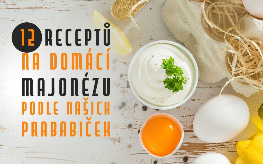 12 receptů na domácí majonézu podle našich prababiček